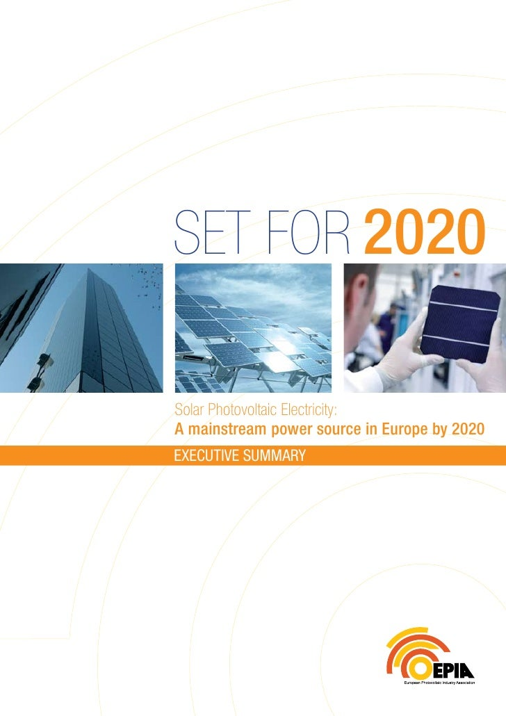 Set for 2020  Solar Photovoltaic Electricity: A mainstream power source in Europe by 2020 ExEcutivE summary