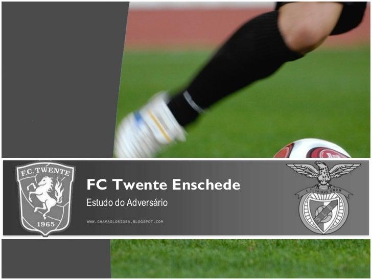 FC Twente Enschede  Estudo do Adversário