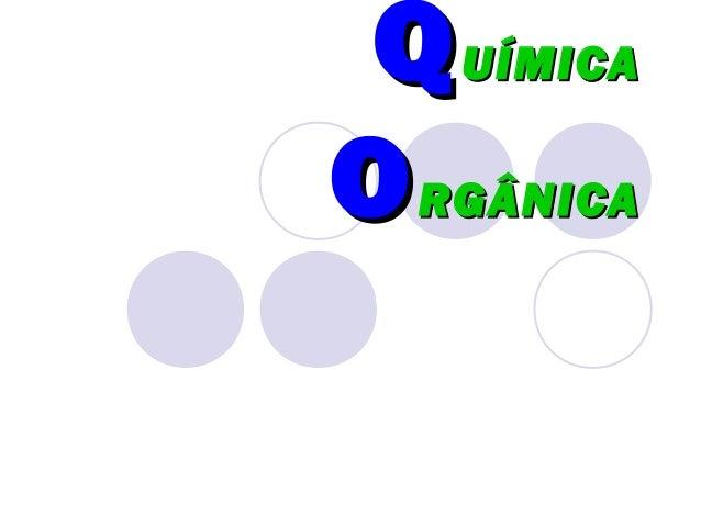Q UÍMICAO RGÂNICA