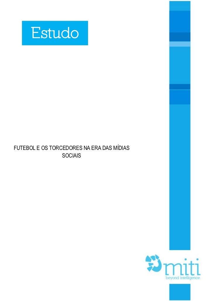 EstudoFUTEBOL E OS TORCEDORES NA ERA DAS MÍDIAS                 SOCIAIS