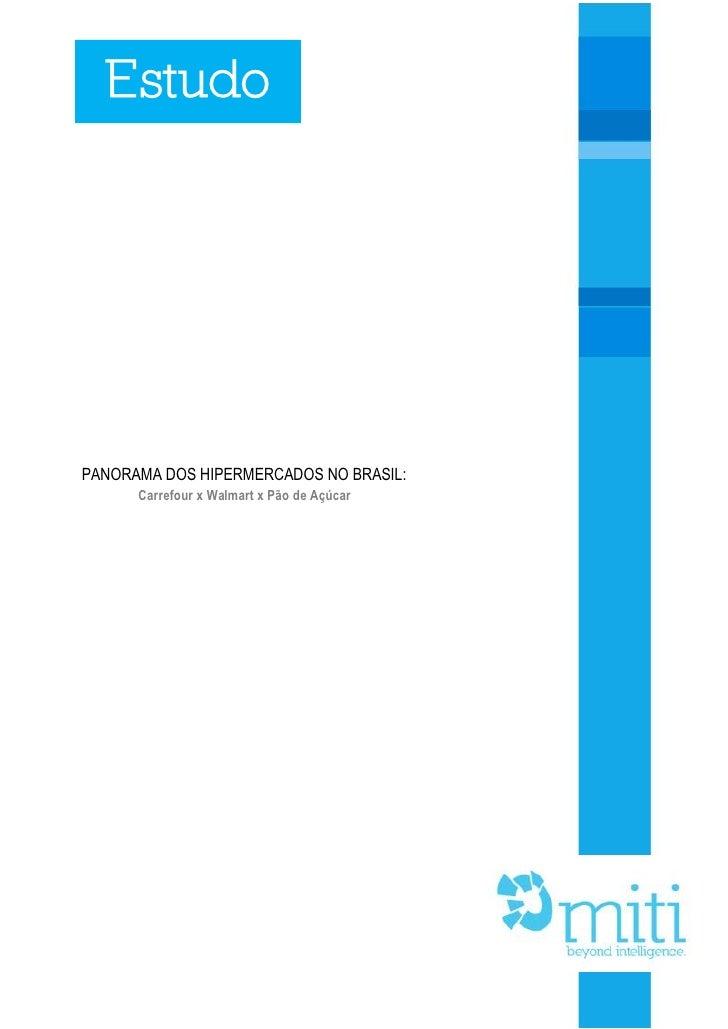 Estudo     PANORAMA DOS HIPERMERCADOS NO BRASIL:       Carrefour x Walmart x Pão de Açúcar                                ...