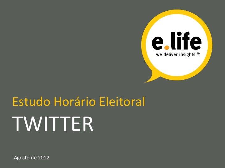 Estudo Horário Eleitoral TWITTER    Agosto de 2012