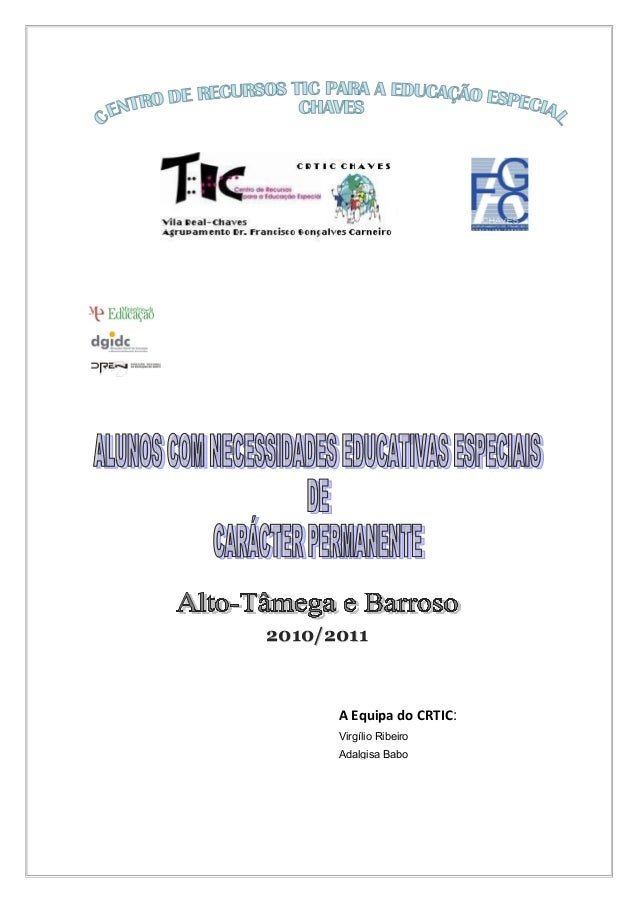 2010/2011  A Equipa do CRTIC: Virgílio Ribeiro Adalgisa Babo