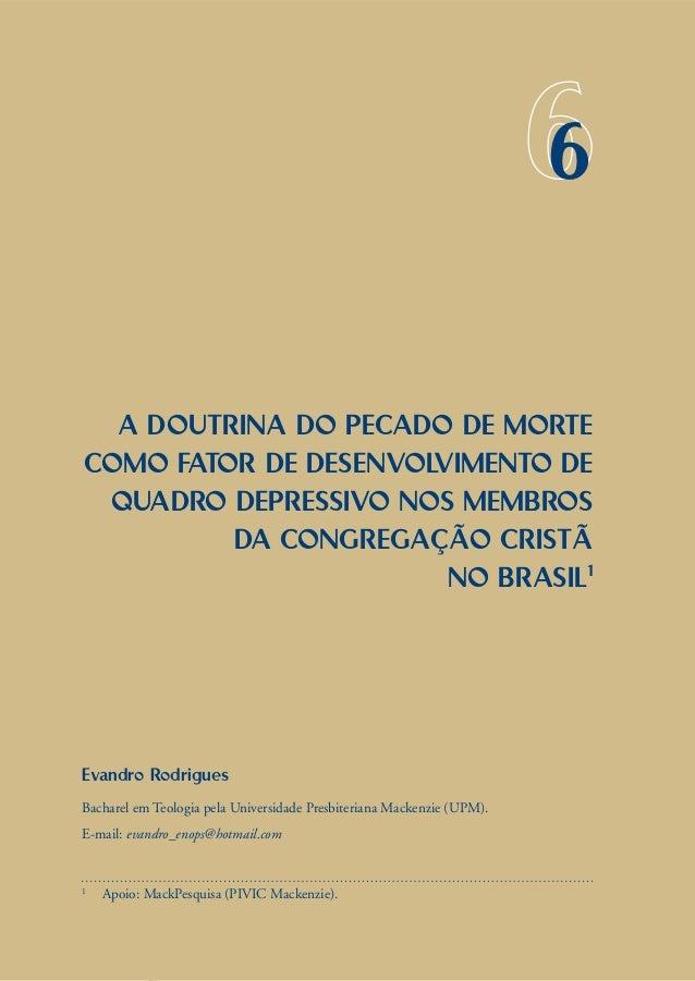 140 APRESENTAÇÃO 66 A DOUTRINA DO PECADO DE MORTE COMO FATOR DE DESENVOLVIMENTO DE QUADRO DEPRESSIVO NOS MEMBROS DA CONGRE...