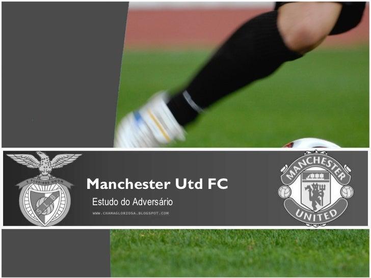 Manchester Utd FC Estudo do Adversário