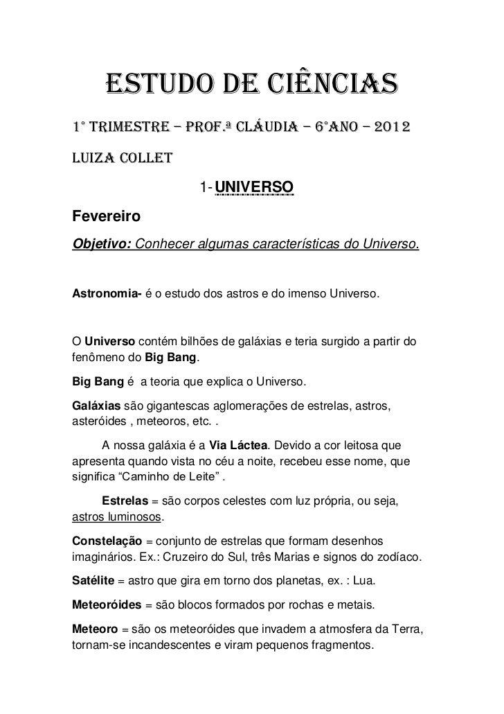 Estudo de ciências1° Trimestre – Prof.ª Cláudia – 6°ano – 2012Luiza Collet                        1- UNIVERSOFevereiroObje...