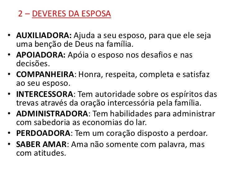 2 – DEVERES DA ESPOSA• AUXILIADORA: Ajuda a seu esposo, para que ele seja  uma benção de Deus na família.• APOIADORA: Apói...