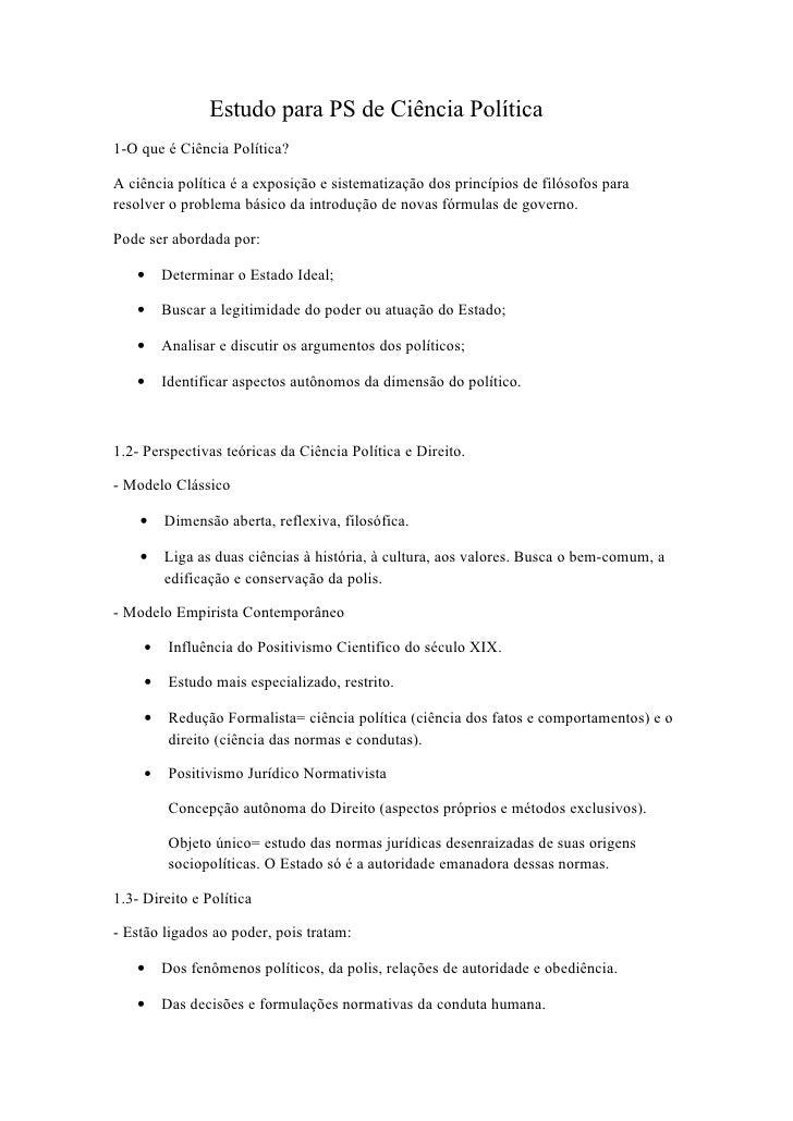 Estudo para PS de Ciência Política 1-O que é Ciência Política?  A ciência política é a exposição e sistematização dos prin...