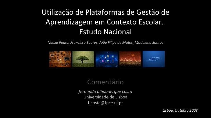 Utilização de Plataformas de Gestão de Aprendizagem em Contexto Escolar.  Estudo Nacional Comentário fernando albuquerque ...
