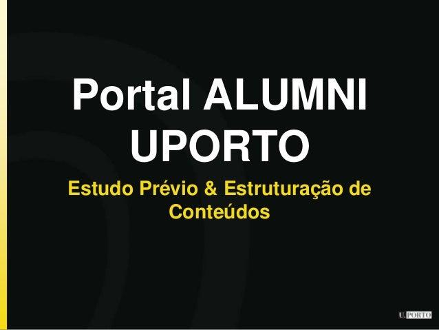 Portal ALUMNI UPORTO Estudo Prévio & Estruturação de Conteúdos