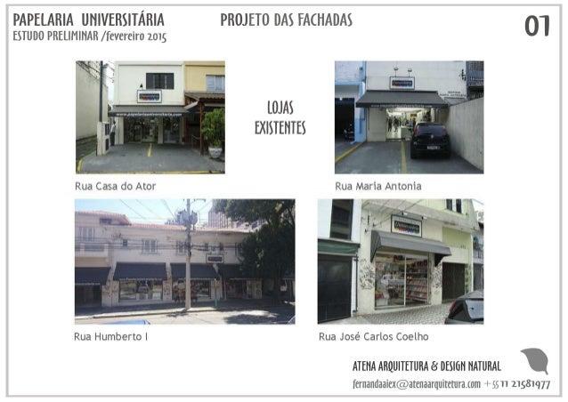 PAPELARIA UNIVERSITÁRIA PROJETO DAS EACHADAS QT ESTUDO PRELIMINAR / fevereiro 2015                       ,    LOJAS .  1  ...