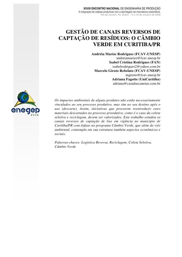 XXVIII ENCONTRO NACIONAL DE ENGENHARIA DE PRODUÇÃO                A integração de cadeias produtivas com a abordagem da ma...