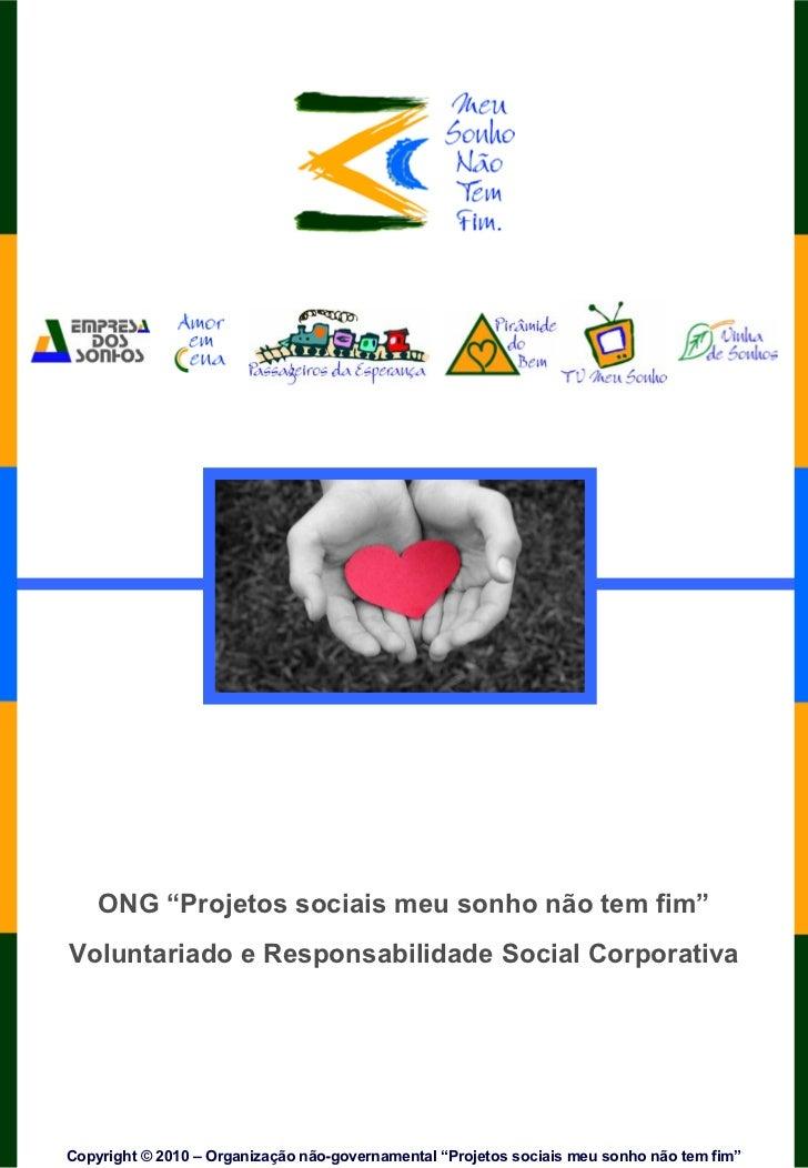 """ONG """"Projetos sociais meu sonho não tem fim""""Voluntariado e Responsabilidade Social CorporativaCopyright © 2010 – Organizaç..."""