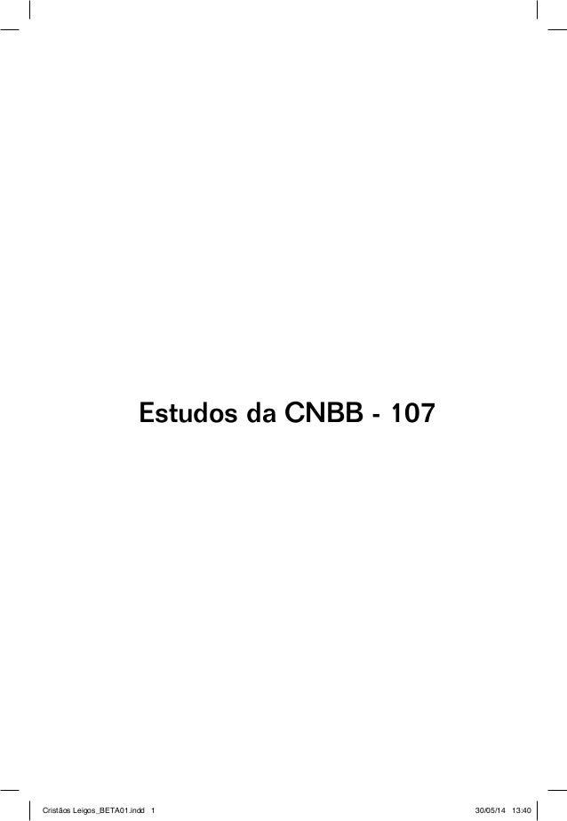 Estudos da CNBB - 107  Cristãos Leigos_BETA01.indd 1 30/05/14 13:40