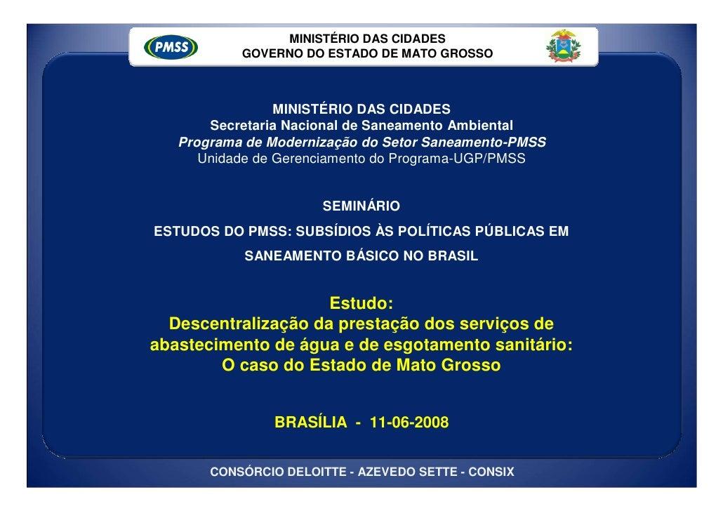 MINISTÉRIO DAS CIDADES            GOVERNO DO ESTADO DE MATO GROSSO                     MINISTÉRIO DAS CIDADES        Secre...