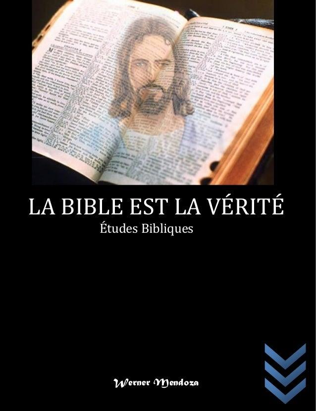 LA BIBLE EST LA VÉRITÉ Études Bibliques Werner Mendoza