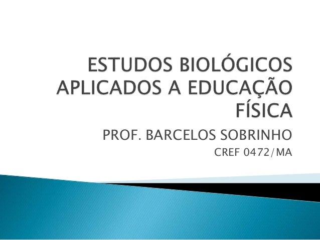 PROF. BARCELOS SOBRINHO CREF 0472/MA