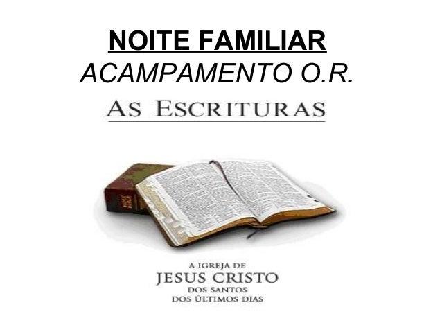 NOITE FAMILIARACAMPAMENTO O.R.