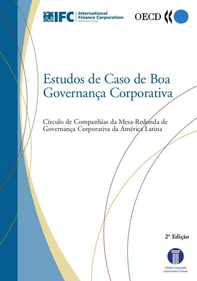Círculo de Companhias da Mesa-Redonda de Governança Corporativa da América Latina Estudos de Caso de Boa Governança Corpor...