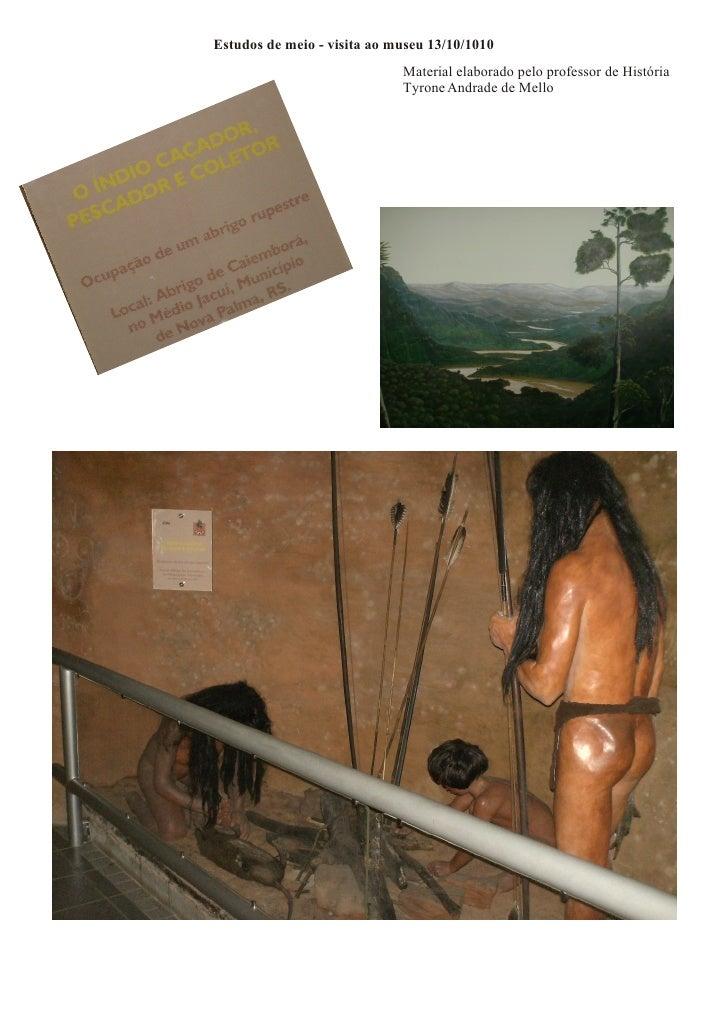 Estudos de meio - visita ao museu 13/10/1010                              Material elaborado pelo professor de História   ...