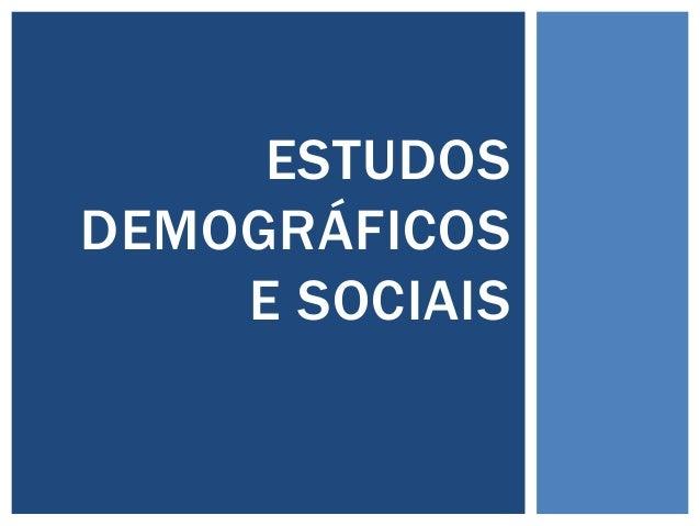 ESTUDOS DEMOGRÁFICOS E SOCIAIS