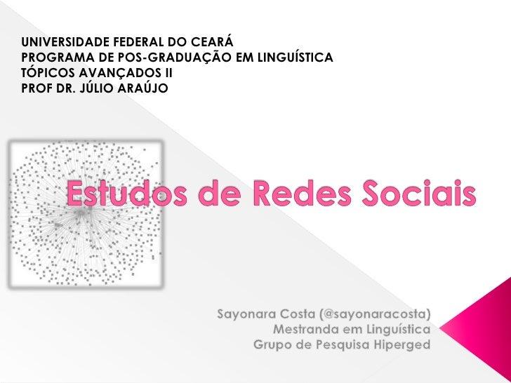 UNIVERSIDADE FEDERAL DO CEARÁ<br />PROGRAMA DE POS-GRADUAÇÃO EM LINGUÍSTICA<br />TÓPICOS AVANÇADOS II<br />PROF DR. JÚLIO ...