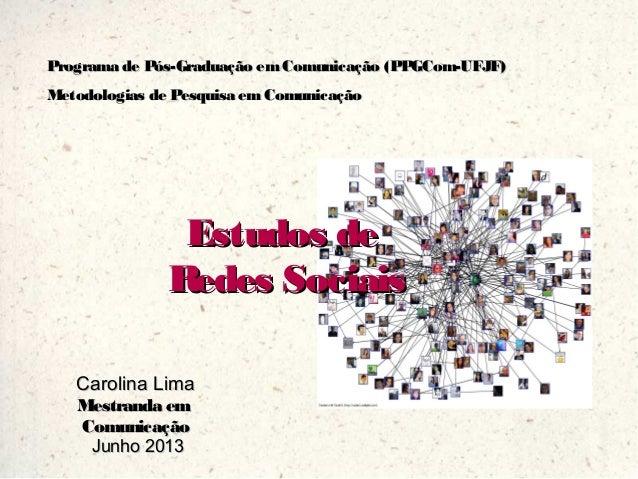 Programa de Pós-Graduação emComunicação (PPGCom-UFJF)Programa de Pós-Graduação emComunicação (PPGCom-UFJF) Metodologias de...