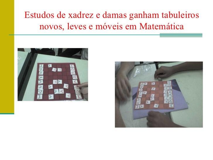 Estudos de xadrez e damas ganham tabuleiros novos, leves e móveis em Matemática