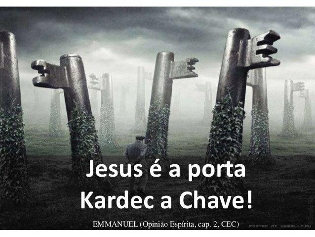 Estudos do evangelho 8 for Jesus a porta