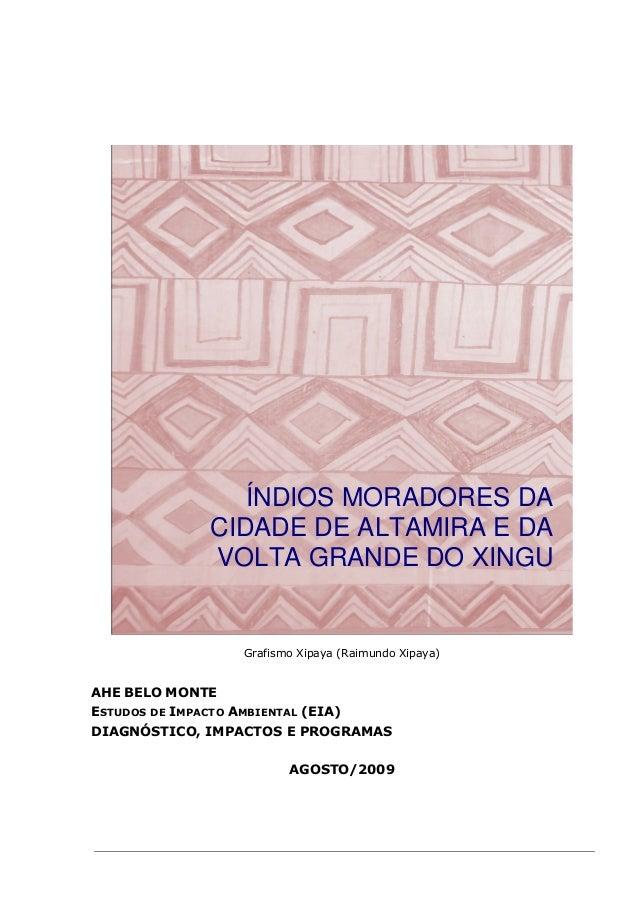 Grafismo Xipaya (Raimundo Xipaya)AHE BELO MONTEESTUDOS DE IMPACTO AMBIENTAL (EIA)DIAGNÓSTICO, IMPACTOS E PROGRAMASAGOSTO/2...