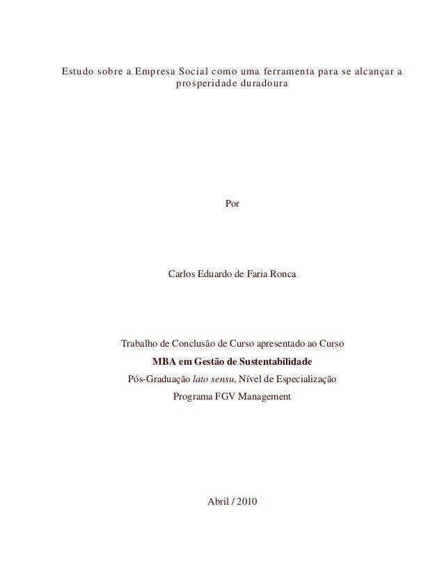 Estudo sobre a Empresa Social como uma ferramenta para se alcançar a prosperidade duradoura Por Carlos Eduardo de Faria Ro...