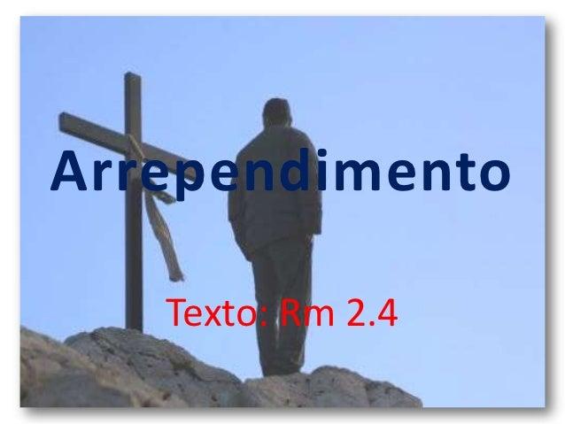 Arrependimento   Texto: Rm 2.4