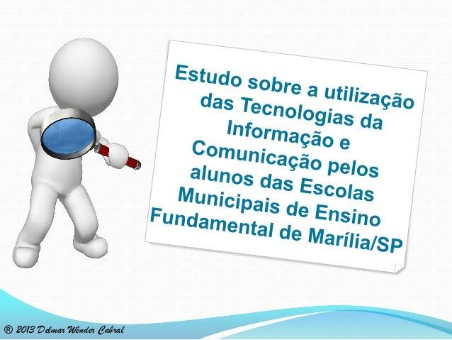 ® 2013 Delmar Wênder Cabral