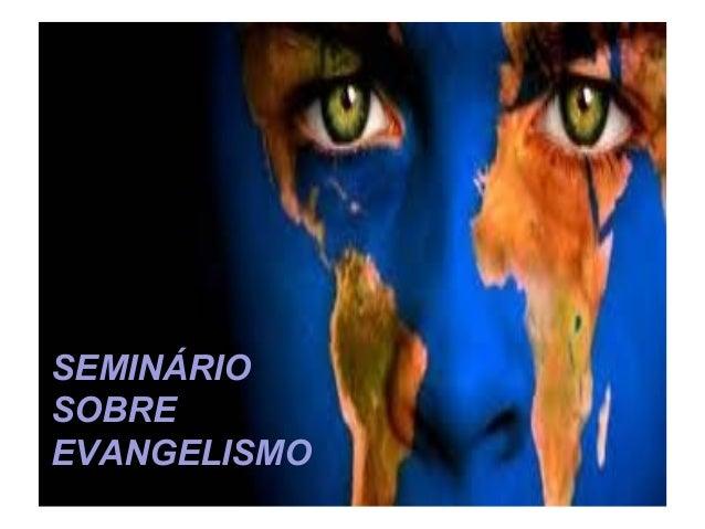 SEMINÁRIO SOBRE EVANGELISMO