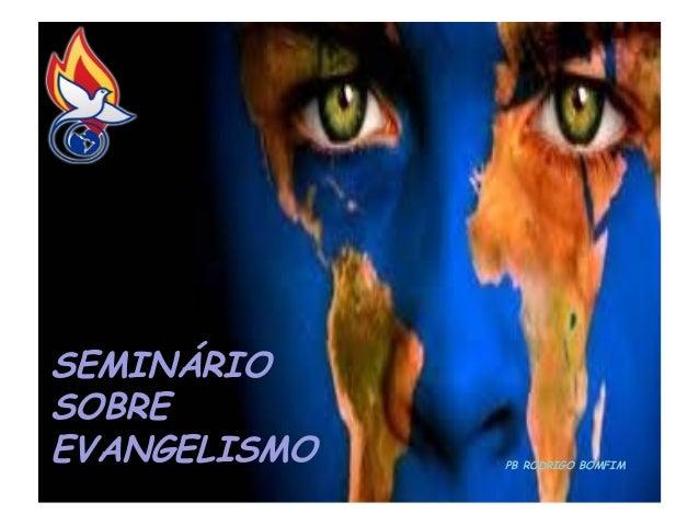 SEMINÁRIO SOBRE EVANGELISMO  PB RODRIGO BOMFIM