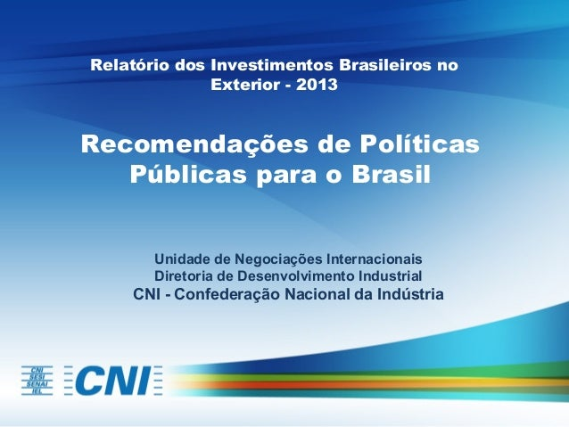 Apresenta o relat rio dos investimentos brasileiros no exterior for Batepapo uol com br brasileiros no exterior