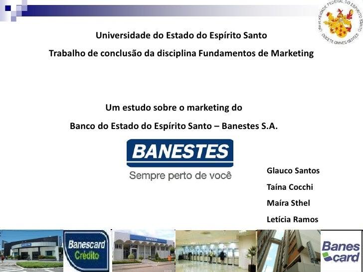 Universidade do Estado do Espírito SantoTrabalho de conclusão da disciplina Fundamentos de Marketing            Um estudo ...