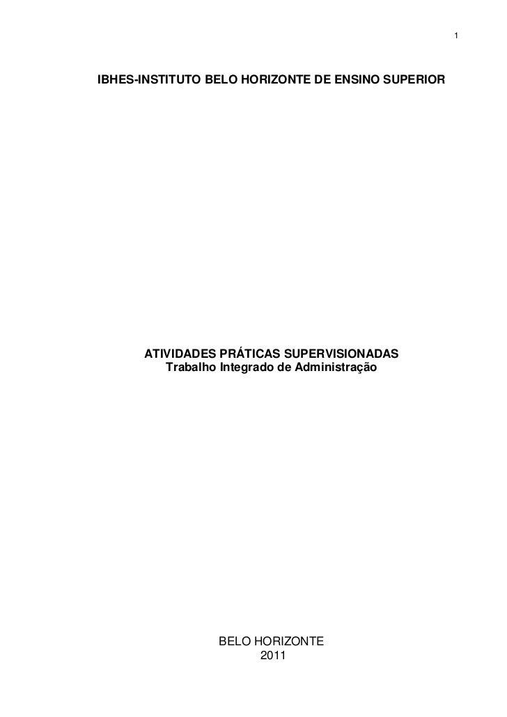 1IBHES-INSTITUTO BELO HORIZONTE DE ENSINO SUPERIOR      ATIVIDADES PRÁTICAS SUPERVISIONADAS         Trabalho Integrado de ...