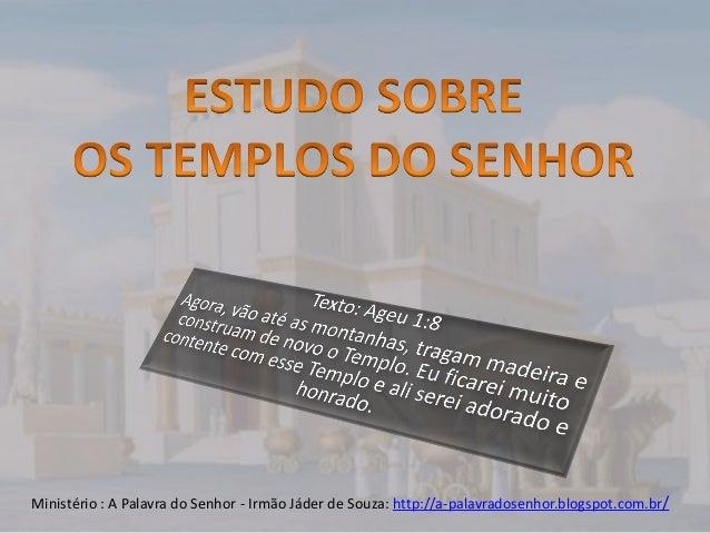 Ministério : A Palavra do Senhor - Irmão Jáder de Souza: http://a-palavradosenhor.blogspot.com.br/