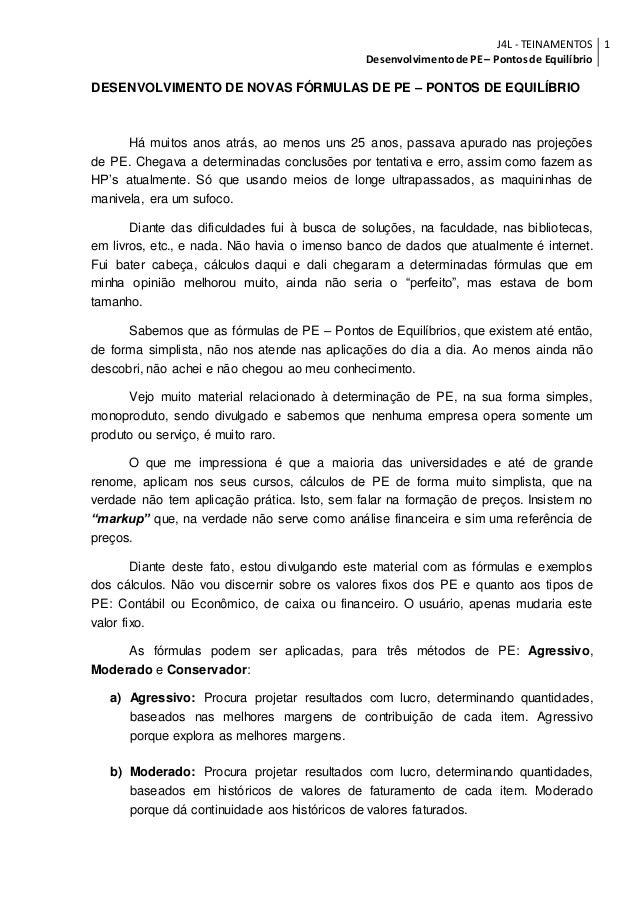 J4L - TEINAMENTOS  Desenvolvimento de PE – Pontos de Equilíbrio  1  DESENVOLVIMENTO DE NOVAS FÓRMULAS DE PE – PONTOS DE EQ...