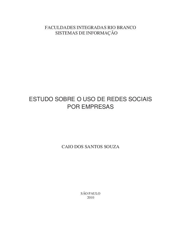 FACULDADES INTEGRADAS RIO BRANCO       SISTEMAS DE INFORMAÇÃOESTUDO SOBRE O USO DE REDES SOCIAIS          POR EMPRESAS    ...