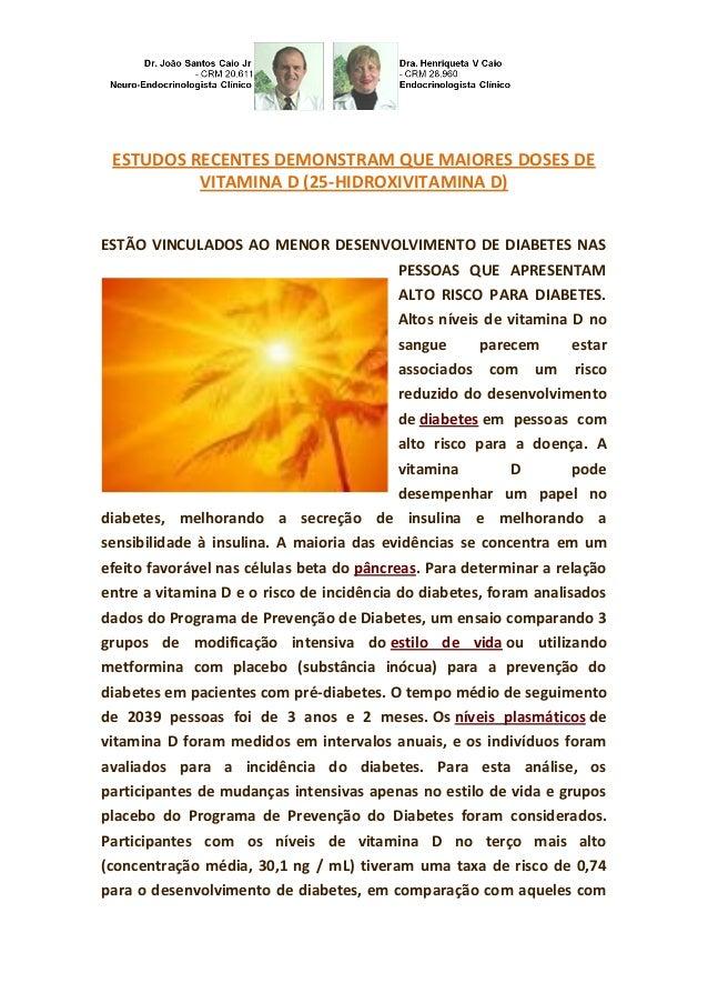 ESTUDOS RECENTES DEMONSTRAM QUE MAIORES DOSES DE VITAMINA D (25-HIDROXIVITAMINA D) ESTÃO VINCULADOS AO MENOR DESENVOLVIMEN...