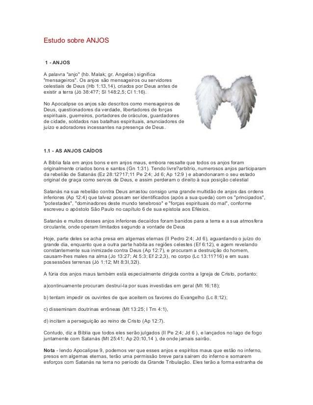 """Estudo sobre ANJOS 1 - ANJOS A palavra """"anjo"""" (hb. Malak; gr. Angelos) significa """"mensageiros"""". Os anjos são mensageiros o..."""