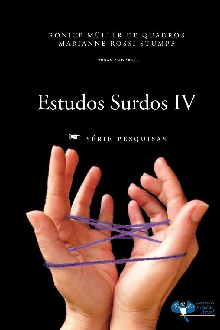 Ronice MülleR de QuadRos    MaRianne Rossi stuMpf           •   organizadoras   •     estudos surdos iV     f   série pesq...