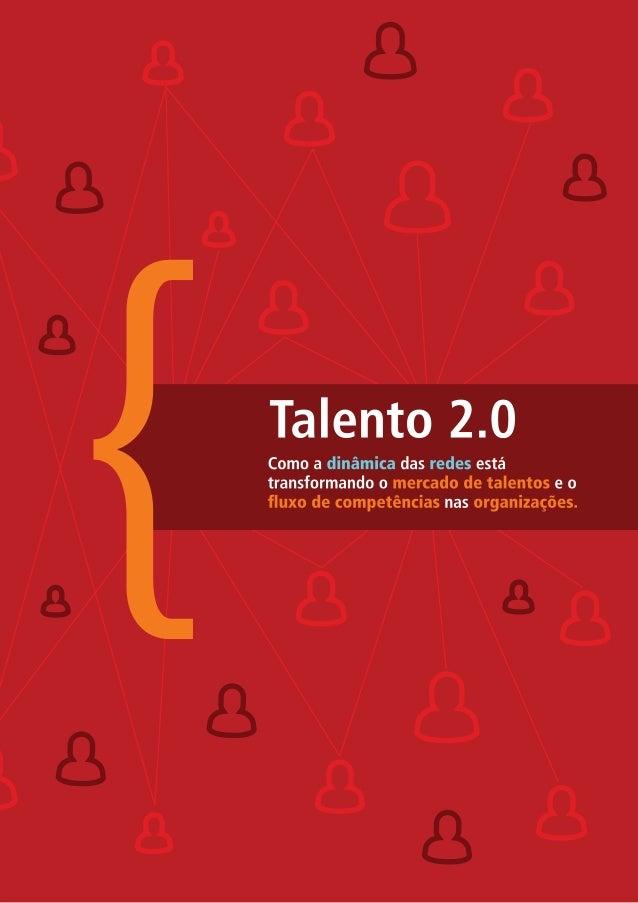 Sumário Apresentação  3  I. O mercado de talentos em transformação: Redes sociais e ferramentas web 2.0  5  Redistribuição...