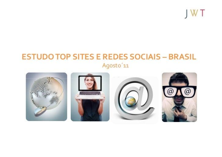 ESTUDO TOP SITES E REDES SOCIAIS – BRASIL                  Agosto´11