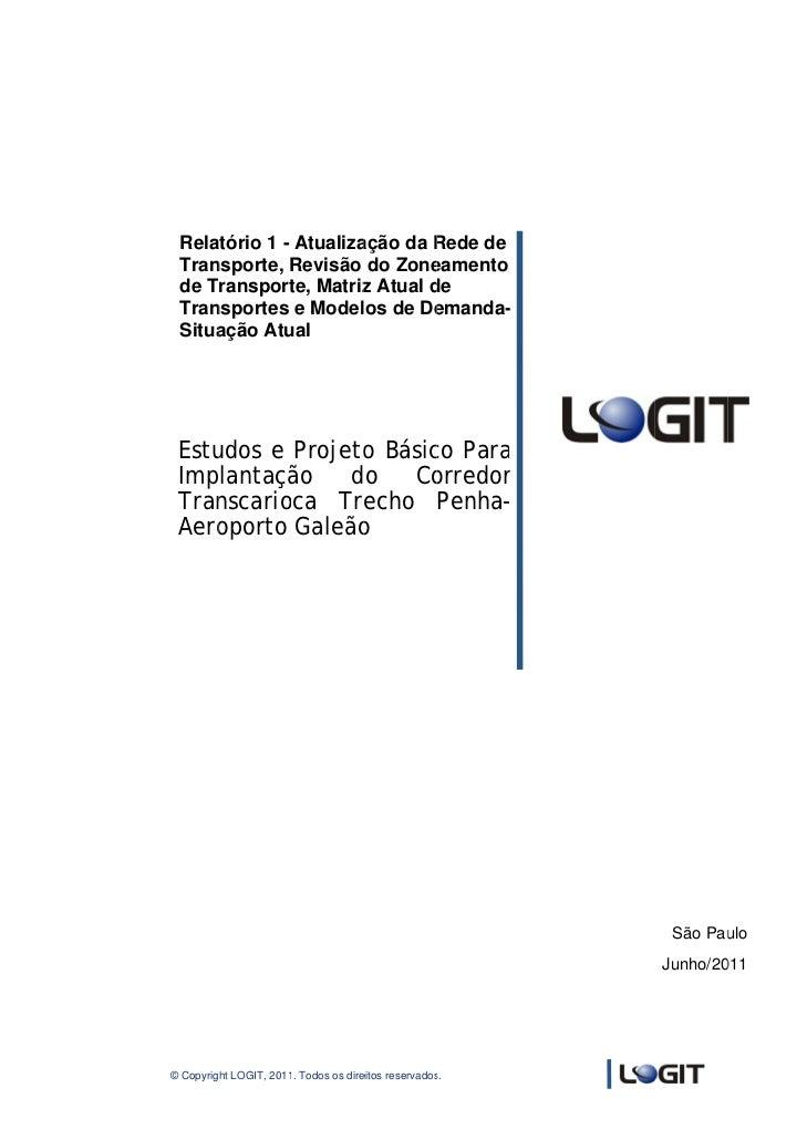 Rela    atório 1 - Atualiza                      ação da Rede de                              R Tran    nsporte, Revisão d...