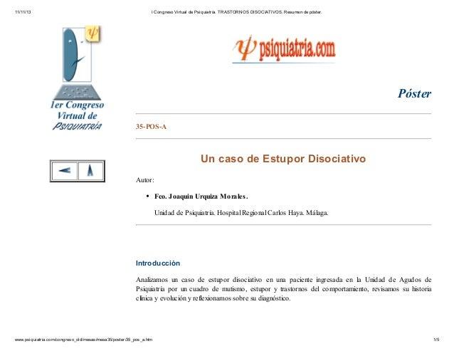 11/11/13  I Congreso Virtual de Psiquiatría. TRASTORNOS DISOCIATIVOS. Resumen de póster.  Póster 35-POS-A  Un caso de Estu...
