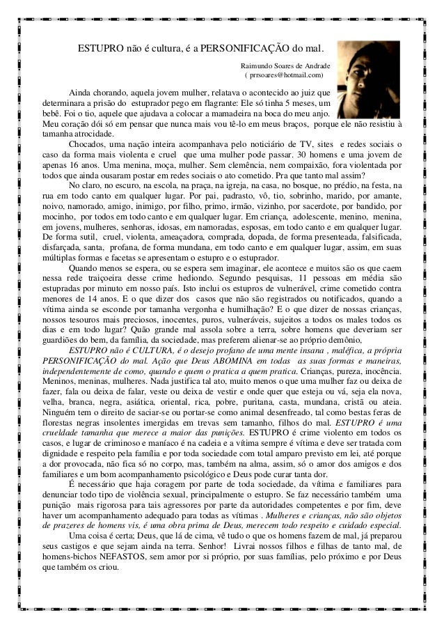 ESTUPRO não é cultura, é a PERSONIFICAÇÃO do mal. Raimundo Soares de Andrade ( prrsoares@hotmail.com) Ainda chorando, aque...