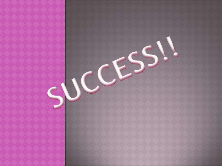 SUCCESS!!<br />